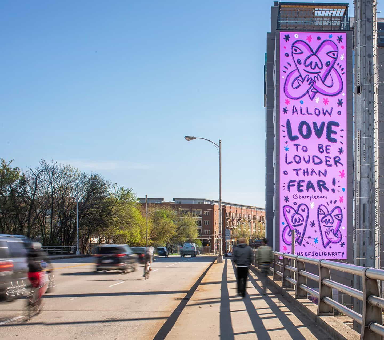 Permita que el amor sea más fuerte que el miedo, porque los muros vivos. Foto cortesía de Orange Barrel Media