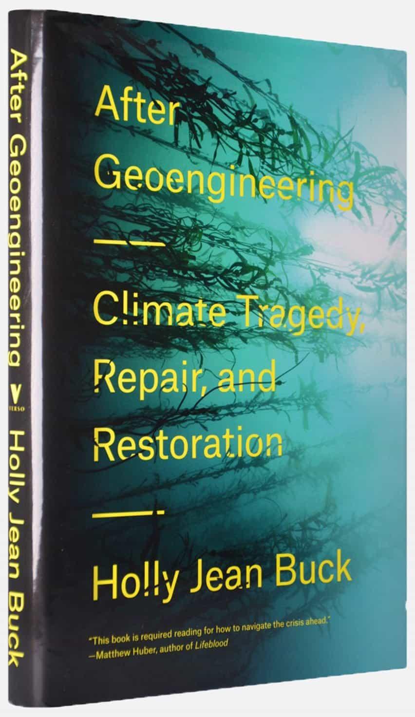 Después de la tragedia, la reparación y la restauración climáticas de la geoingeniería
