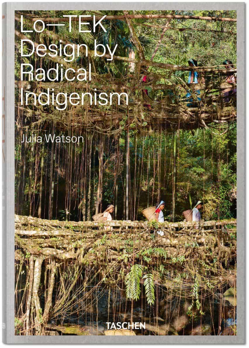LO-TEK Diseño por el indigenismo radical