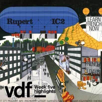 VDF destacados de esta semana incluyen Archigram, Faye Toogood, Ben van Berkel y una interpretación de piano exclusivo de Rosey Chan
