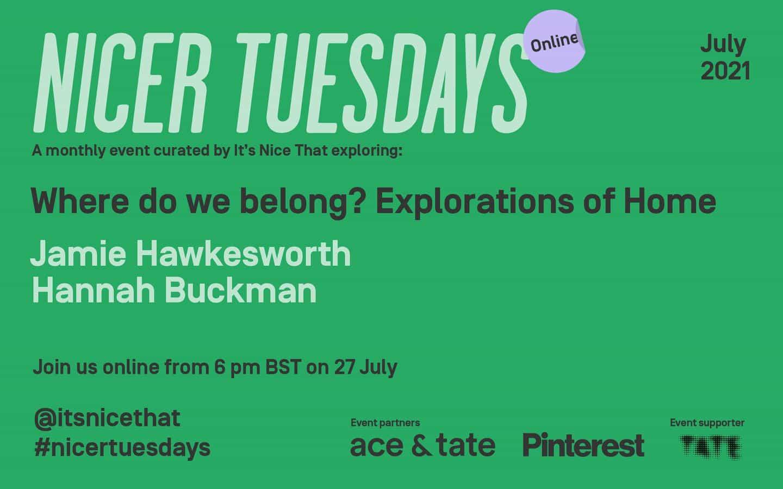 Jamie Hawkesworth y Hannah Buckman exploran nociones de Home at Nicer Tuesdays July