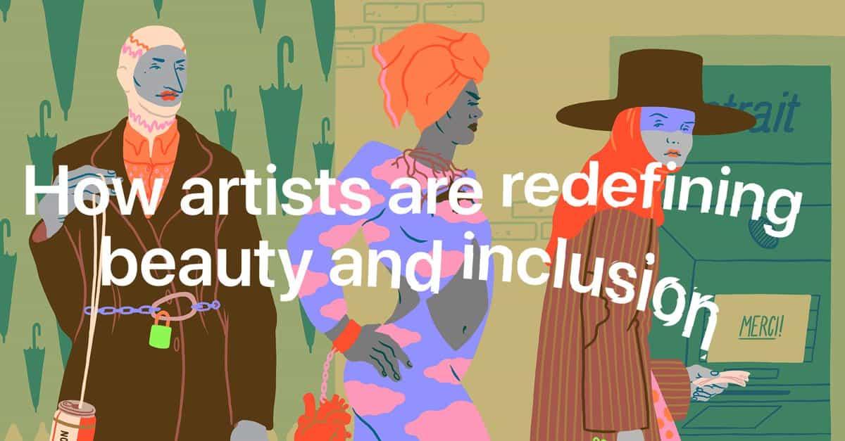 New World: cómo tres artistas están redefiniendo la belleza y la inclusión
